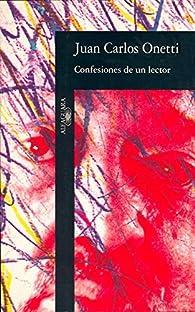 Confesiones de UN Lector par Juan Carlos Onetti