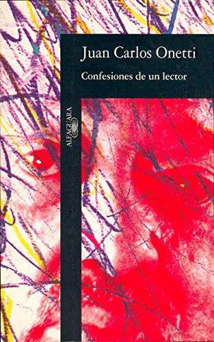 Confesiones de UN Lector (Alfaguara) (TEXTOS DE ESCRITOR)