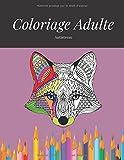 coloriage adulte antistress: Livre de coloriage adulte anti-stress avec 57 dessins et modèles qui soulagent le stress : animaux, mandalas, fleurs