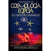 Cosmología Egipcia : El Universo Animado (Spanish Edition)