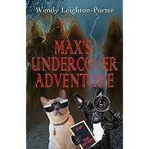 Max's Undercover Adventure (Max's Adventures Book 4)