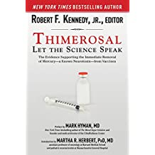 Thimerosal: Let the Science Speak: The Evidence Supporting the Immediate Removal of Mercury--a Known Neurotoxin--from Vaccines