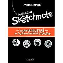 Initiation au sketchnote: Le guide illustré de la prise de notes visuelles.