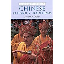 Chinese Religious Traditions (Religions of the World (Prentice Hall))