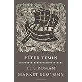 The Roman Market Economy (The Princeton Economic History of the Western World) by Peter Temin (2012-12-16)