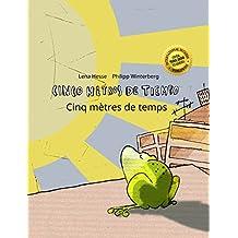 Cinco metros de tiempo/Cinq mètres de temps: Libro infantil ilustrado español-francés (Edición bilingüe)