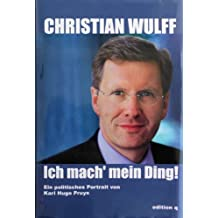 Christian Wulff : Ich mach' mein Ding! by Karl Hugo Pruys (2003-09-05)