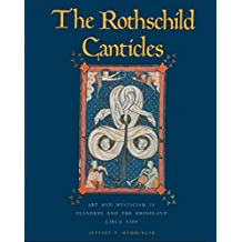 The Rothschild Canticles: Art and Mysticism in Flanders and the Rhineland, Circa 1300 (Yale Publications in the History of Art)
