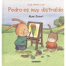 Pedro Es Muy Distraido/ Absent-Minded Peter (Suenos de Papel)