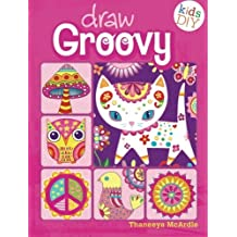 Draw Groovy: Groovy Girls Do-It-Yourself Drawing & Coloring Book (Kids DIY) by Thaneeya McArdle (2014-01-14)