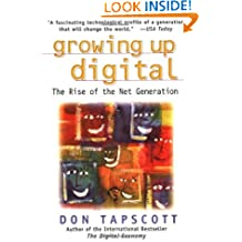 Growing Up Digital: The Rise of the Net Generation (Oracle Press Series)