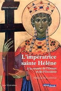 L'impératrice sainte Hélène par Hélène Yvert-Jalu