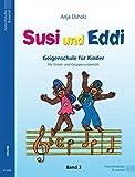 Susi und Eddi. Geigenschule für Kinder ab 5 Jahren. Für Einzel- und Gruppenunterricht: Susi und Eddi, für Violine Bd. 3