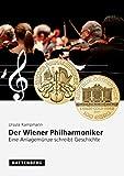 Der Wiener Philharmoniker: Eine Anlagemünze schreibt Geschichte