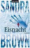 Eisnacht: Thriller - Sandra Brown