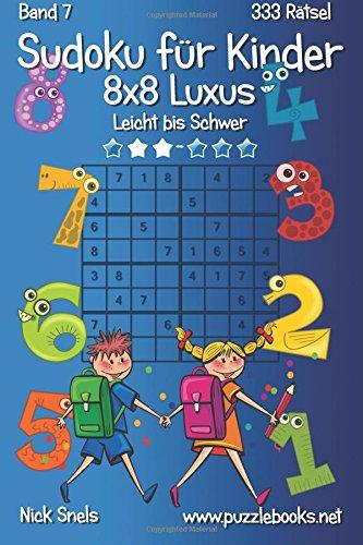 Sudoku für Kinder 8x8 Luxus - Leicht bis Schwer - Band 7-333 Rätsel: Volume 7 por Nick Snels