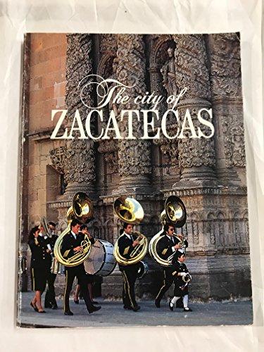 La Ciudad de Zacatecas por Equipo Editorial