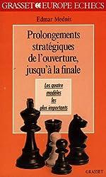 PROLONGEMENTS STRATEGIQUES DE L'OUVERTURE, JUSQU'A LA FINALE. Les quatre modèles les plus importants