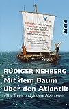 Mit dem Baum über den Atlantik: »The Tree« und andere Abenteuer - Rüdiger Nehberg