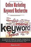 Online Marketing Keyword Recherche So findest Du die richtigen SEO Keywords Suchbegriffe und Synonyme für Dein Online Shop Geschäft Deine Webseite und Dein Internet Marketing mit Anleitung + Tools