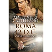 Roma 42 d.C. Cuore nemico (Leggereditore Narrativa)