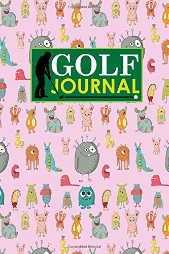 Golf Journal: Golf Clubs Yardage Chart, Golf Score Pad, Golf Log, Golf Yardage Paper, Cute Monsters Cover: Volume 52 (Golf Journals) por Rogue Plus Publishing