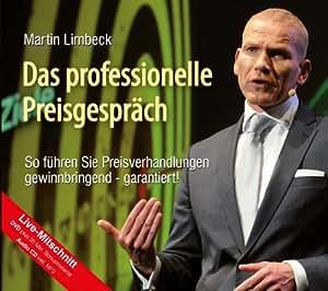 Das professionelle Preisgespräch: So führen Sie Preisverhandlungen gewinnbringend - garantiert! (CD/DVD)
