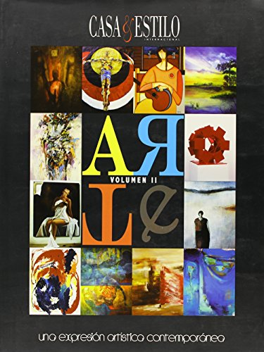 Arte/art, Casa & Estilo Internacional: Una Expresion Artistica Contemporánea/an Artistic Contemporary Expression: 2 por Jose Alfonso Nino