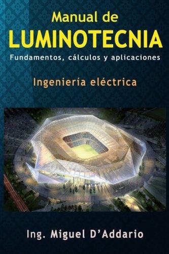 Manual de luminotecnia: Fundamentos, cálculos y aplicaciones