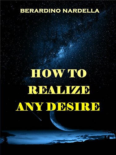 How To Realize Easily Any Desire (English Edition)