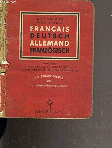 DICTIONNAIRE FRANCAIS-ALLEMAND - ALLEMAND-FRANCAIS PRECEDE D'UN MANUEL DE CONVERSATION ET DE LOCUTIONS COURANTES par DESCHAMPS BERNARD