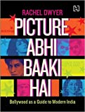 Picture Abhi Baaki Hai: Bollywood as a Guide to Modern India