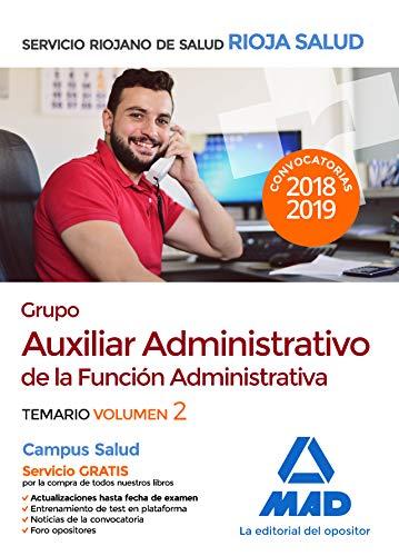 Grupo Auxiliar Administrativo de la Función Administrativa del Servicio Riojano de Salud. Temario. Volumen 2