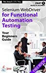 Learn How To Perform Test Automation Using Selenium WebDriver   A FREE Powerful Guide That Will Help You Automate Any Application   Note:  Book available on your tablet, phone, PDF, PC, Mac, and paperback (Black/White & Color). The Kindle and P...