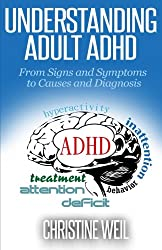Understanding Adult ADHD: From Signs and Symptoms to Causes and Diagnosis