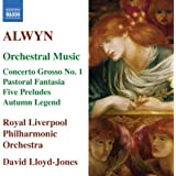 Alwyn - Concerto Grosso No 1; Pastoral Fantasia; Autumn Legend