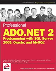Professional ADO.NET 2: Programming with SQL Server 2005, Oracle , and MySQL (Wrox Professional Guides)