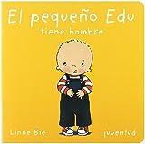 El Pequeno Edu Tiene Hambre/ Edu Is Hungry (Mis Primeros Libros) by Bie Linne (2005-01-02)
