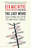 The Last Word: Tales from the Tip of the Mother Tongue