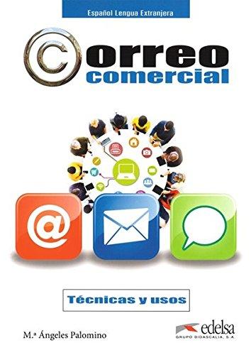 Correo comercial - técnicas y uso (Fines Específicos - Jóvenes Y Adultos - Correo Comercial - Nivel B1-B2) por María Ángeles Palomino