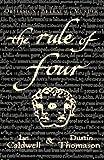 The Rule of Four by Ian Caldwell (2004-05-06) - Ian Caldwell;Dustin Thomason