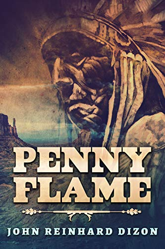 Penny Flame: A Novel Of The Apache Wars (English Edition) - Fantasy Tomahawk