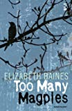 Too Many Magpies (Salt Modern Fiction S.)
