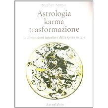 Astrologia, karma, trasformazione. Le dimensioni interiori della carta natale