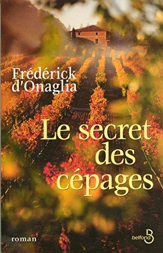 Le secret des cépages par FREDERICK D'ONAGLIA