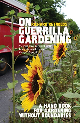 On Guerrilla Gardening: A Handbook for Gardening without Boundaries (English Edition)