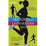 Der Achilles-Laufkalender 2013: Taschenkalender