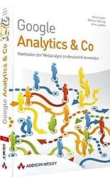Google Analytics und Co: Methoden der Webanalyse professionell anwenden (Sonstige Bücher AW)