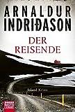 Der Reisende: Island Krimi (Flovent-Thorson-Krimis) - Arnaldur Indriðason