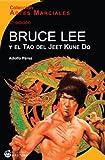 Image de Bruce Lee y el Tao del Jeet Kune Do (Artes Marciales nº 1)